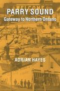 Parry Sound Gateway to Northern Ontario