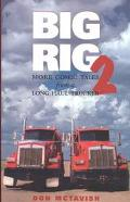 Big Rig 2 More Comic Tales from a Long Haul Trucker
