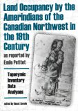 Land Occupancy by the AmerIndians of the Canadian Northwest in the 19th Century, as Reported...