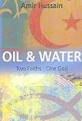 Oil and Water Two Faiths, One God