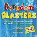 Boredom Blasters Brain Bogglers, Awesome Activities, Cool Comics, Tasty Treats, And More...
