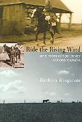 Ride the Rising Wind One Woman's Journey Across Canada