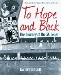 To Hope and Back : The Journey of the St. Louis