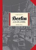 Berlin Book Two: City of Smoke