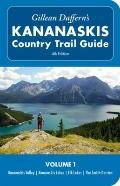 Gillean Daffern's Kananaskis Country Trail Guide-4th Edition: Volume 1: Kananaskis Valley--K...