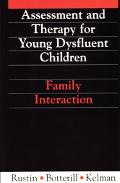 Assessment And Therapy For Young Dysfluent Children Family Interaction