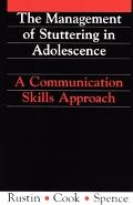 Management of Stuttering in Adolescence: A Communication Skills Approach