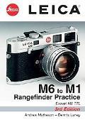 Leica M6 to M1 Rangefinder Practice