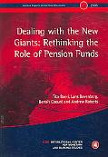 Dealing With the New Giants Rethinking the Role of Pension Funds