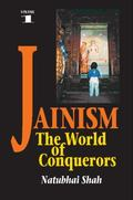 Jainism The World of Conquerors