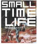 Small Time Life