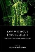 Law Without Enforcement Integrating Mental Health and Justice