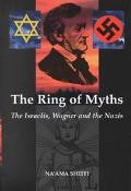 Ring of Myths The Israelis, Wagner & the Nazis