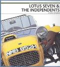 Lotus Seven & the Independents Featuring the Lotus Seven and a History of the World's Indepe...