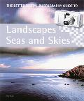 Better Digital Photography Guide to Landscapes, Seas And Skies