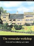 Vernacular Workshop From Craft To Industry, 1400-1900
