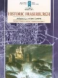 Historic Fraserburgh : Archaelogy and Development