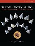 New Antiquarians : 50 Years of Archaeological Innovation in Wessex