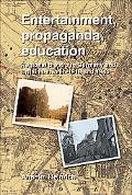 Entertainment, Propaganda, Education