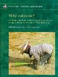 Why cultivate? Anthropological and Archaeological Approaches to Foraging-Farming Transitions...