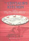 Centaur's Kitchen A Book of French, Italian, Greek & Catalan Dishes for Ships' Cooks on the ...