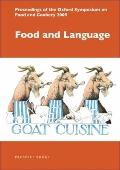 Food and Language : Proceedings of the Oxford Symposium on Food and Cookery 2009