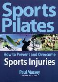 Sports Pilates: How to Prevent and Overcome Sports Injuries - Paul Massey - Paperback