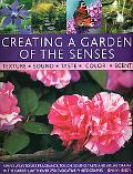 Creating a Garden of the Senses: Simple ways to use fragrance, touch, sound, taste and visua...