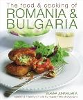 The Food & Cooking of Romania & Bulgaria: Ingredients and traditions in over 65 recipes with...