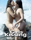 Girls Kissing: Volume One