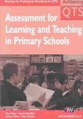 Assessment for Learning and Teaching in Primary Schools Meeting the Professional Standards f...