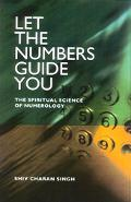 Let the Numbers Guide You The Spiritual Science of Numerology