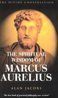 Spiritual Wisdom of Marcus Aurelius A Poetic Transcreation