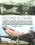 Second To None A Pictorial History Of Hornchurch Aerodrome Through Two World Wars And Beyond...