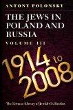 The Jews in Poland and Russia: Volume III: 1914 to 2008 (Littman Library of Jewish Civilizat...