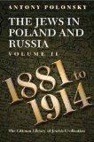 The Jews in Poland and Russia: 1881-1914