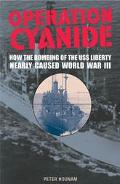 Operation Cyanide Why the Bombing of the Uss Liberty Nearly Caused World War III