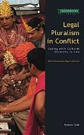 Legal Pluralism in Conflict Coping With Cultural Diversity in Law