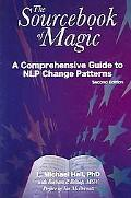 Sourcebook of Magic A Comprehensive Guide to NLP Change Patterns