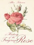 History of the Fragrant Rose