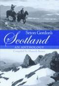 Seton Gordon's Scotland: An Anthology - Seton Paul Gordon - Paperback