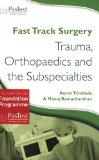Fast Track Surgery: Trauma, Orthopaedics and Sub-Specialties