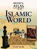 Historical Atlas of the Islamic World
