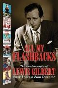 All My Flashbacks: The Autobiography of Lewis Gilbert (Scm Theological Commentary on)