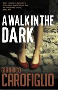A Walk in the Dark (Gianrico Carofiglio)