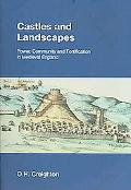 Castles And Landscapes Power, Community And Fortification In Medieval England