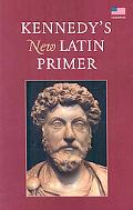 Kennedy'S New Latin Primer (Us Edition)