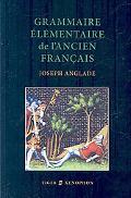 Grammaire El?mentaire de l'Ancien Francais