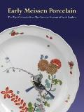 Early Meissen Porcelain : The Wark Collection from the Cummer Museum of Art and Gardens