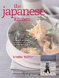 The Japanese Kitchen: A Book of Essential Ingredients, with Over 200 Recipes